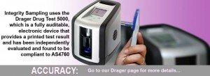 Integrity Sampling uses the Drager Drug Test 5000 for its drug testing. Click here for more information.